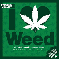 I Love Weed 2019 Wall Calendar - AFG Distribution