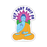 Let That Sh*t Go Sticker | Wholesale Distributor